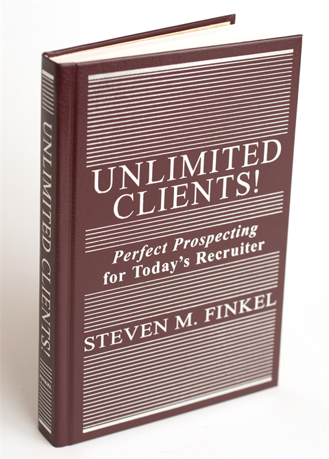 Unlimited Clients! Perfect Prospecting for Today's Recruiter Book